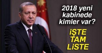2018 Yeni kabinede kimler var? İşte yeni kabinedeki isimler | Yeni Kabine tam liste -ÖĞREN-