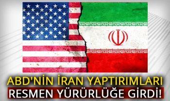 ABD'nin İran yaptırımları resmen yürürlüğe girdi