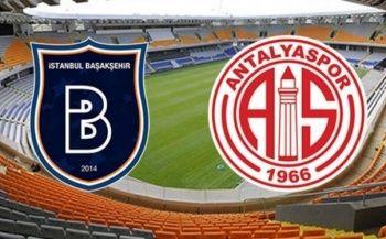 Başakşehir - Antalyaspor maçı şifresiz canlı izle!