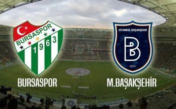 Bursaspor - Başakşehir maçı canlı izle!
