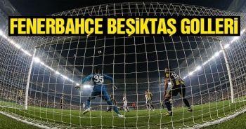 Fenerbahçe Beşiktaş Maç Özeti ve Golleri