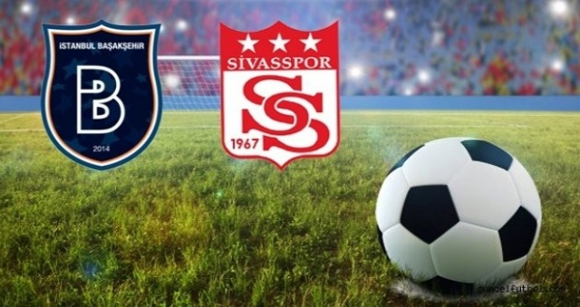 Başakşehir - Sivasspor maçı Canlı izle! Şifresiz veren kanllar listesi