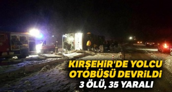 Kırşehir'de otobüs devrildi: 3 kişi öldü 35 kişi yaralandı