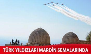 'Türk Yıldızları' Mardin'de