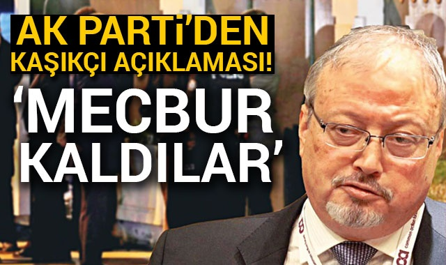 AK Parti'den Cemal Kaşıkçı açıklaması!