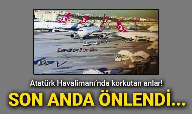 Atatürk Havalimanı'nda korkutan anlar! Son anda önlendi...