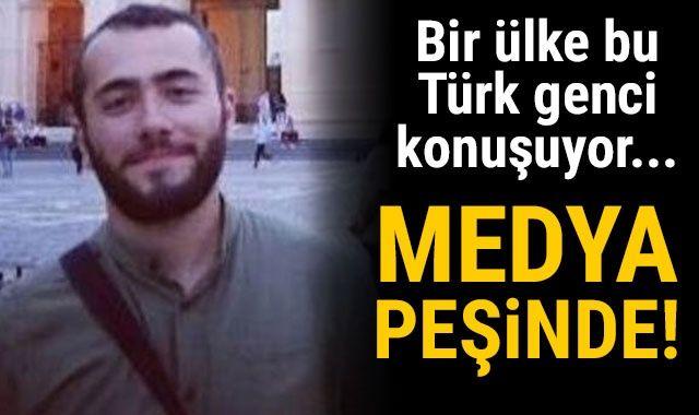 Bir ülke bu Türk genci konuşuyor! Medya peşine düştü