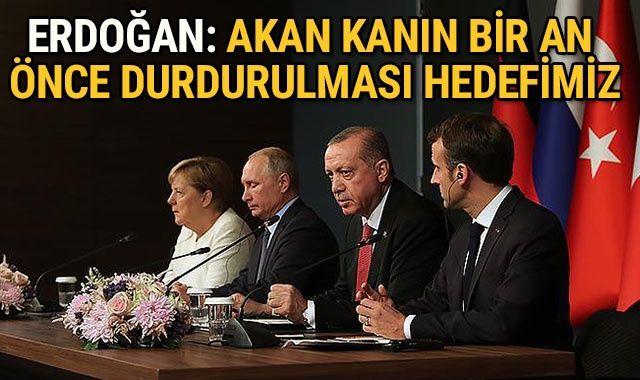 Erdoğan: Akan kanın bir an önce durdurulması hedefimiz