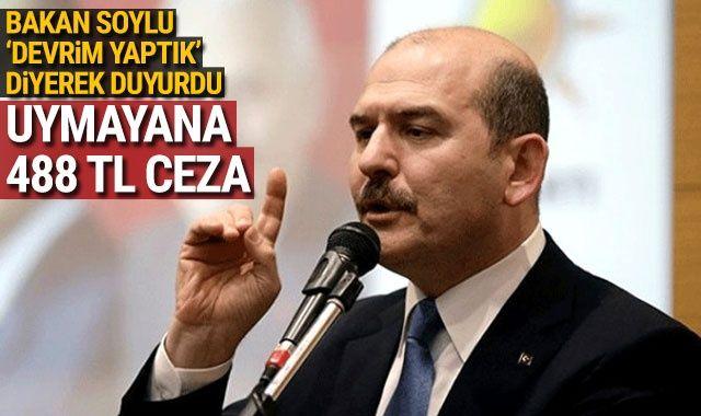 İçişleri Bakanı Soylu, 'Türkiye bir devrime imza attı' diyerek duyurdu... Trafikte yeni dönem! Uymayana 488 lira ceza