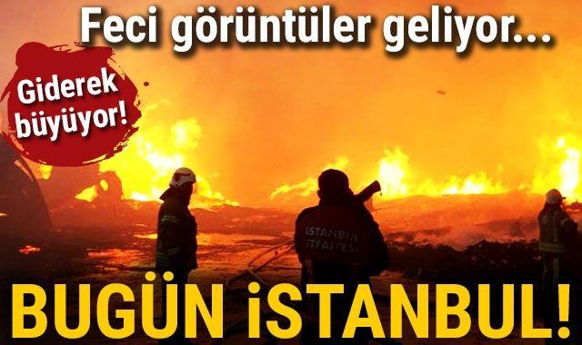 İstanbul'da üç fabrika yanıyor! Yangın giderek büyüyor...