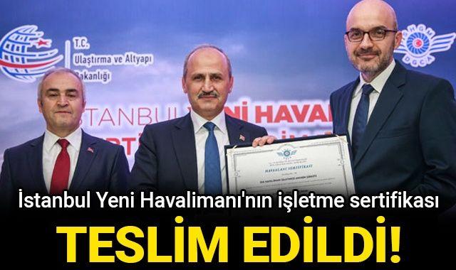 İstanbul Yeni Havalimanı'nın işletme sertifikası İGA'ya teslim edildi