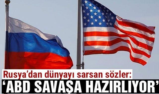 Rusya'dan dünyayı sarsan sözler: ABD savaşa hazırlanıyor