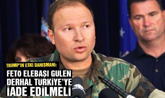 Trump'ın eski danışmanı: FETÖ elebaşı Gülen derhal Türkiye'ye iade edilmeli
