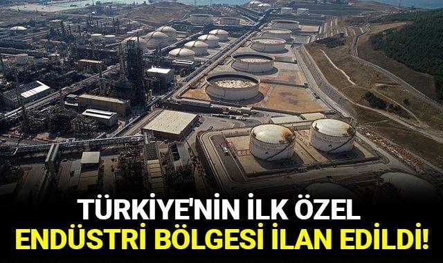 Türkiye'nin ilk özel endüstri bölgesi ilan edildi!