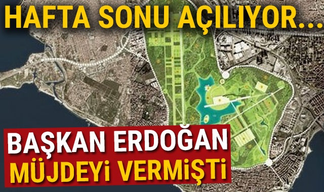 Başkan Erdoğan müjdeyi vermişti... Hafta sonu açılıyor!