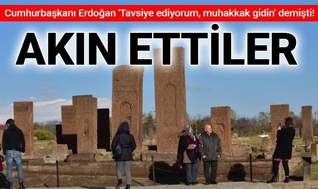 Cumhurbaşkanı Erdoğan 'Tavsiye ediyorum, muhakkak gidin' demişti! Akın ettiler