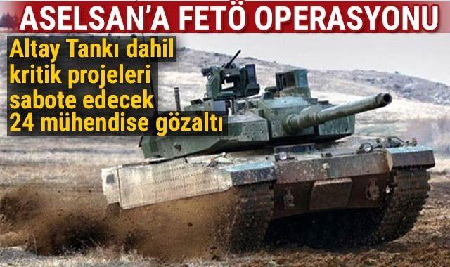 ASELSAN'a FETÖ operasyonu: Kritik projelerdeki 24 mühendise gözaltı