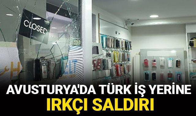 Avusturya'da Türk iş yerine ırkçı saldırı