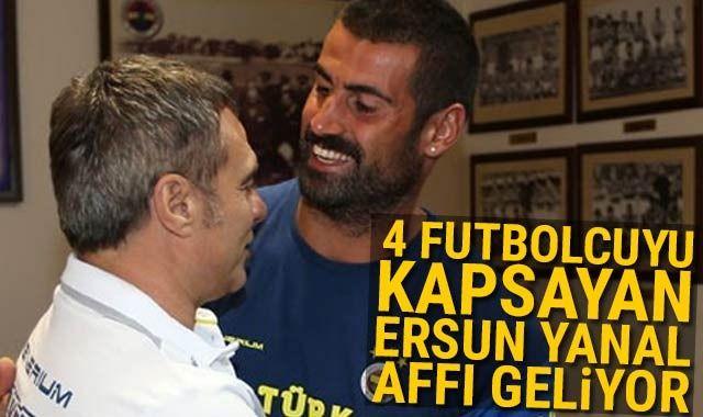 Ersun Yanal'dan 4 futbolcuya af