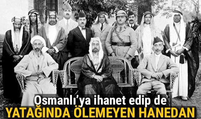 Osmanlı'ya ihanet eden Irak'ın hiçbir lideri yatağında can veremedi