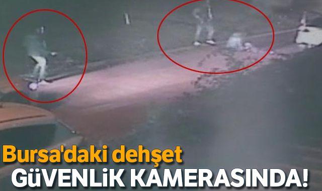 Bursa'daki dehşet anları güvenlik kamerasına böyle yansıdı...