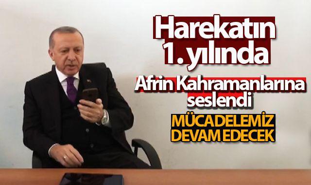 Cumhurbaşkanı Erdoğan, Afrin Kahramanlarına seslendi