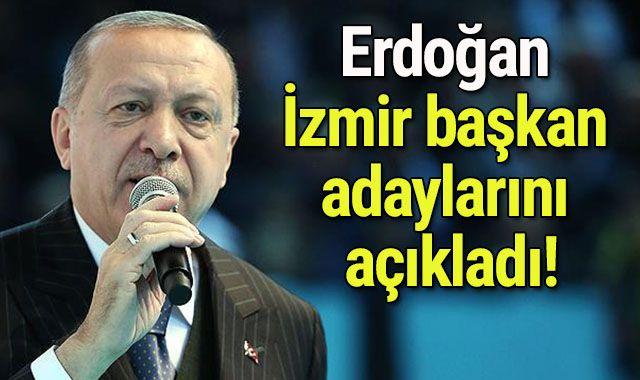 Cumhurbaşkanı Erdoğan İzmir adaylarını açıkladı