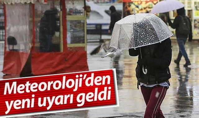 Dikkat! Meteoroloji'den yeni uyarı geldi