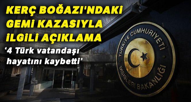 Dışişleri Bakanlığı'ndan Kerç Boğazı açıklaması: 4 Türk vatandaşı hayatını kaybetti