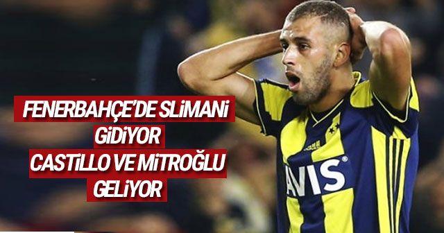 Fenerbahçede bomba iddia! Slimani gidiyor yerine  Castillo veya Mitroğlu geliyor