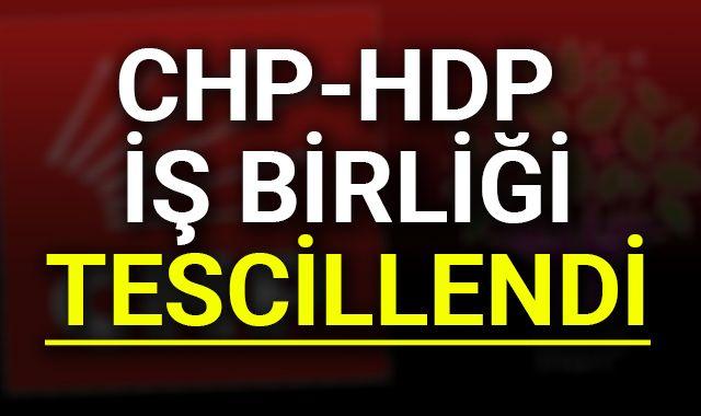 CHP-HDP iş birliği tescillendi