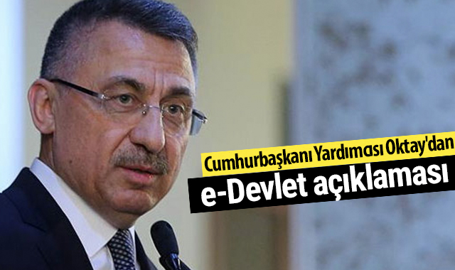 Cumhurbaşkanı Yardımcısı Oktay'dan e-Devlet açıklaması