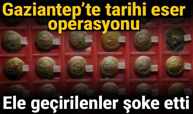 Gaziantep'teki tarihi eser operasyonda ele geçirilenler şoke etti