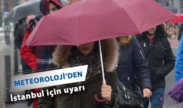 Meteoroloji'den İstanbul için uyarı geldi! Hava nasıl olacak?