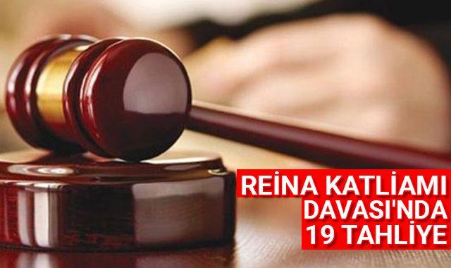 Reina Katliamı Davası'nda 19 tahliye
