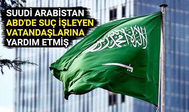 Suudi Arabistan ABD'de suç işleyen vatandaşlarına yardım etmiş