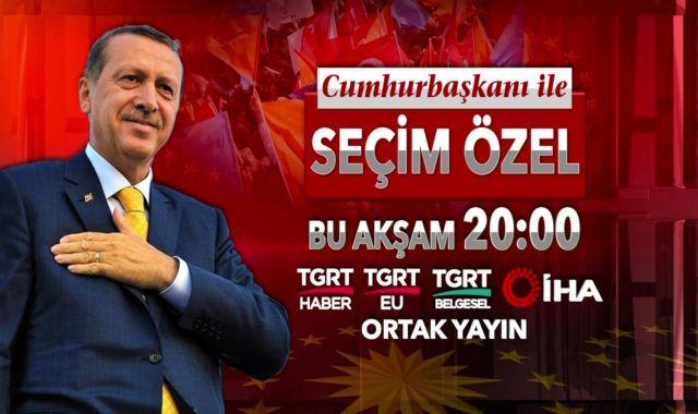 Cumhurbaşkanı Erdoğan ile Seçim Özel Bu akşam 20:00'da TGRT Haber'de