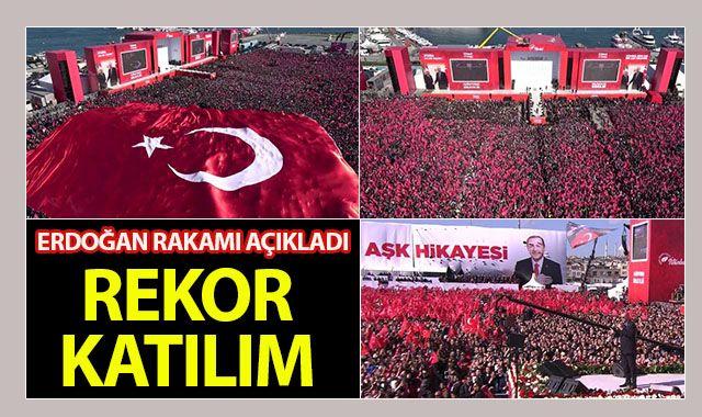 Cumhurbaşkanı Erdoğan mitinge katılan kişi sayısını açıkladı