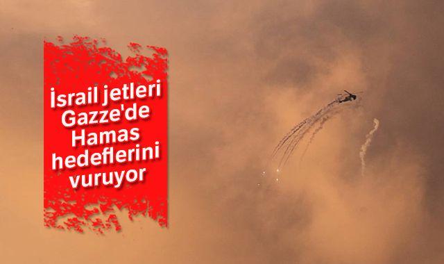 İsrail jetleri Gazze'de Hamas hedeflerini vuruyor