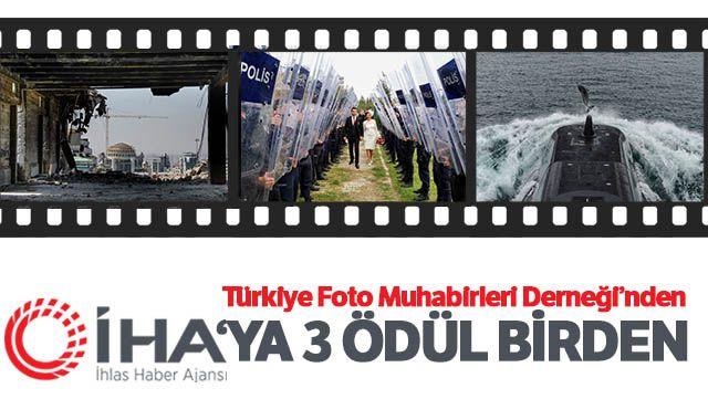 Türkiye Foto Muhabirleri Derneğinden İHA'ya 3 ödül