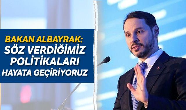 Bakan Albayrak: Söz verdiğimiz politikaları hayata geçiriyoruz