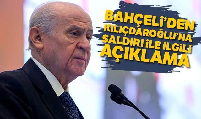 Devlet Bahçeli'den Kılıçdaroğlu'na yapılan saldırıyla ilgili yeni açıklama