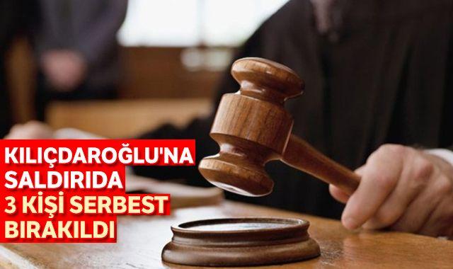 Kılıçdaroğlu'na saldırı soruşturması: Gözaltına alınan 9 kişiden 3'ü serbest bırakıldı