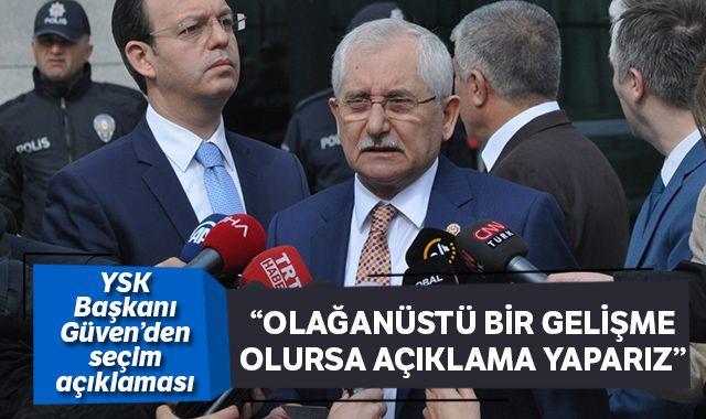YSK Başkanı Güven'den seçim açıklaması: Süreç devam ediyor