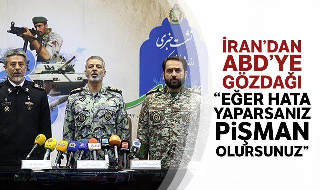 """İran'dan ABD'ye gözdağı:"""" Eğer hata yaparsanız pişman olursunuz"""""""