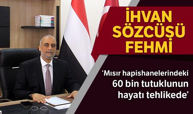 İhvan sözcüsü Fehmi: Mısır hapishanelerindeki 60 bin tutuklunun hayatı tehlikede