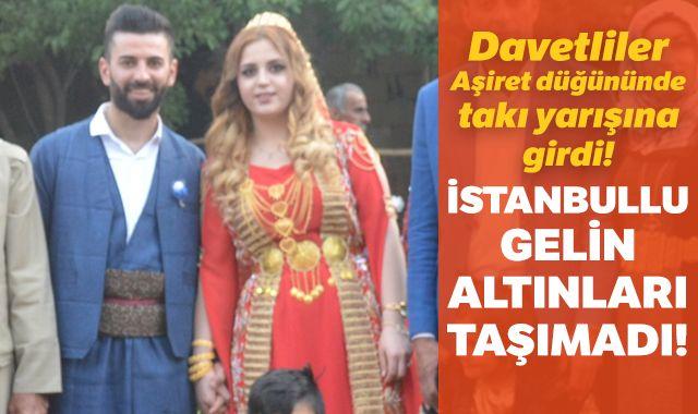 İstanbul'dan Şırnak'a gelin gitti! Altınları zor taşıdı...