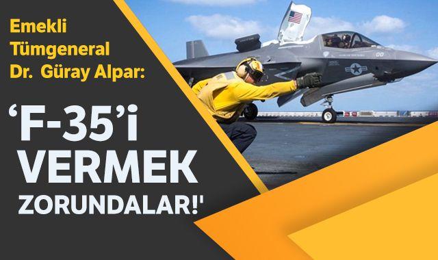 'F-35'i vermek zorundalar!'