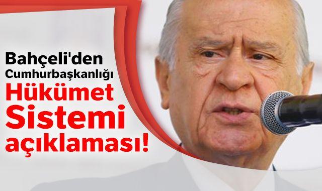 Bahçeli'den Cumhurbaşkanlığı Hükümet Sistemi açıklaması!