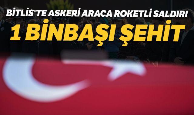 Bitlis'te askeri araca roketli saldırı: 1 şehit